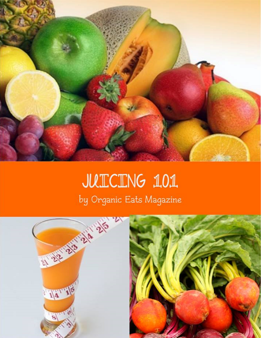 Juicing Recipes Organic Eats Magazine