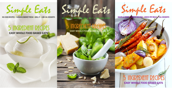 Organic eats clean whole food recipes new magazine simple eats 5 ingredient recipes quick easy recipes based on real whole foods for cooking entrees soups salads appetizers desserts forumfinder